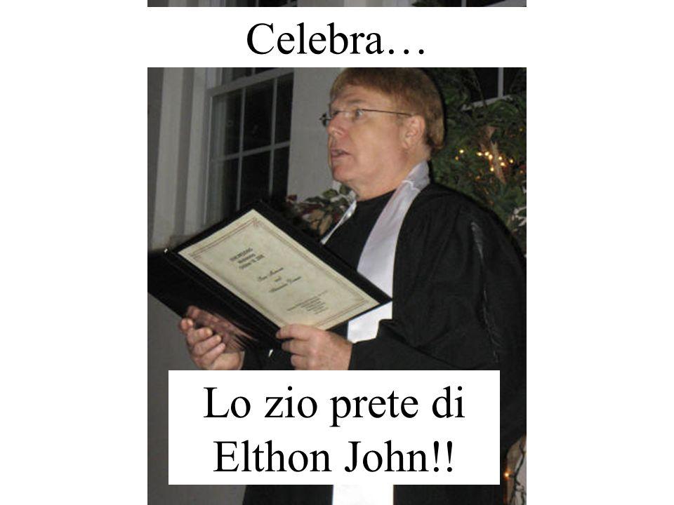 Celebra… Lo zio prete di Elthon John!!