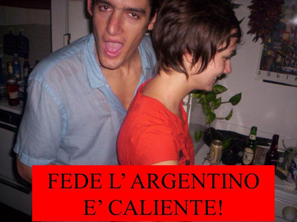 FEDE L ARGENTINO E CALIENTE!