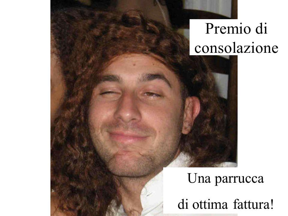 Premio di consolazione Una parrucca di ottima fattura!