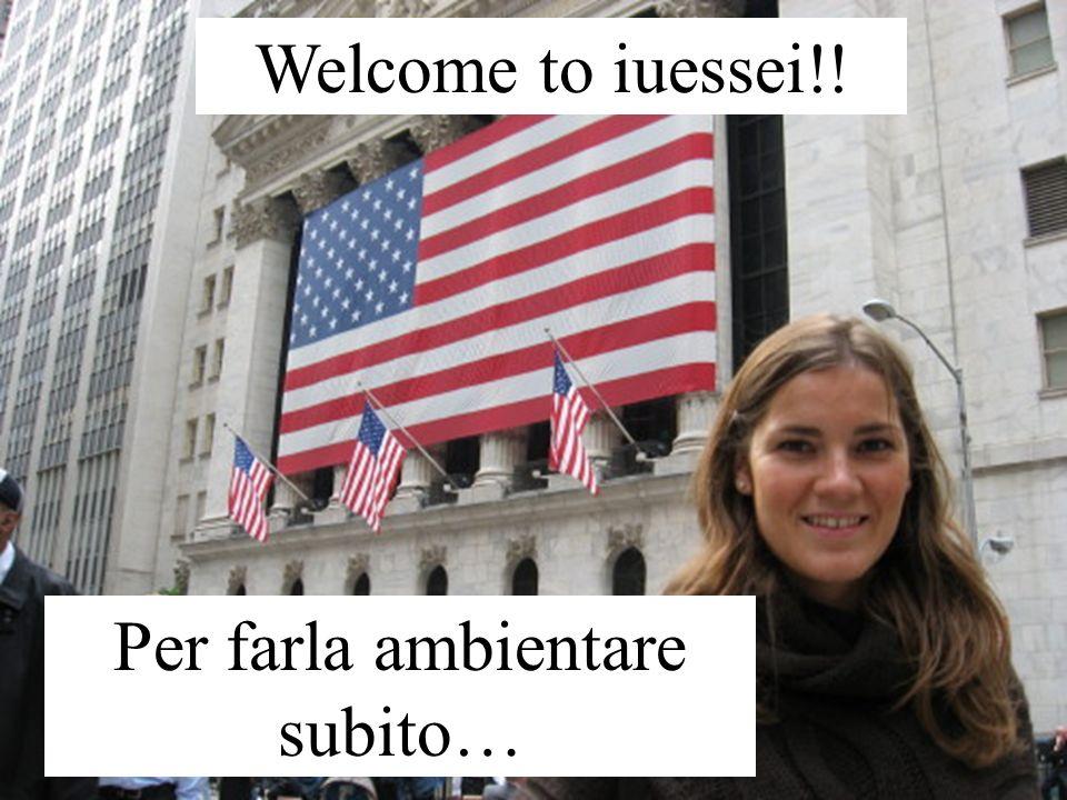 Welcome to iuessei!! Per farla ambientare subito…