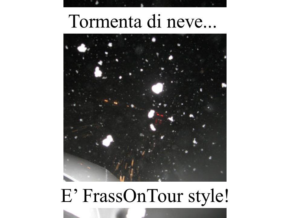 Tormenta di neve... E FrassOnTour style!