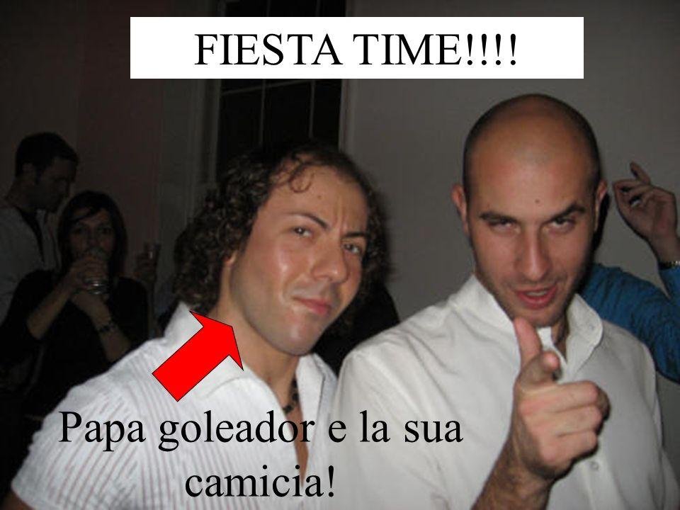 FIESTA TIME!!!! Papa goleador e la sua camicia!