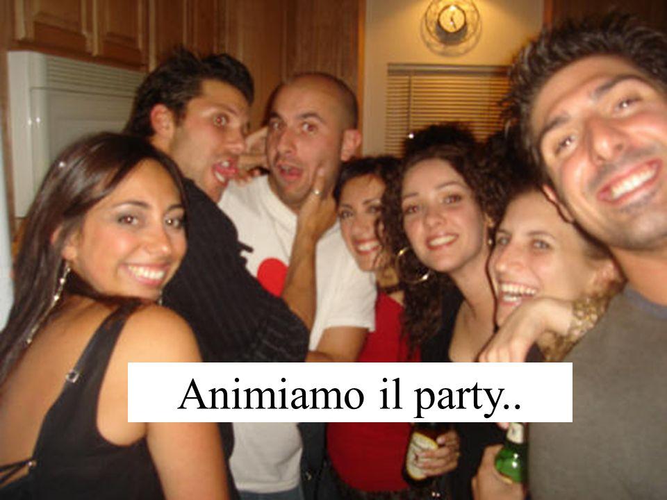 Animiamo il party..