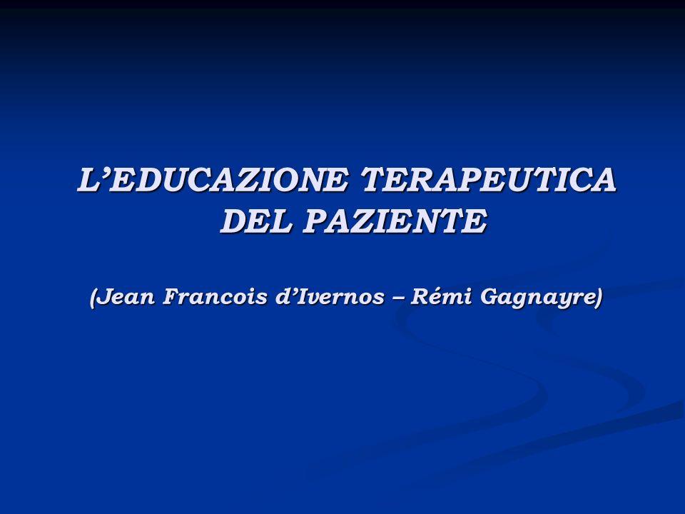 LEDUCAZIONE TERAPEUTICA DEL PAZIENTE (Jean Francois dIvernos – Rémi Gagnayre)