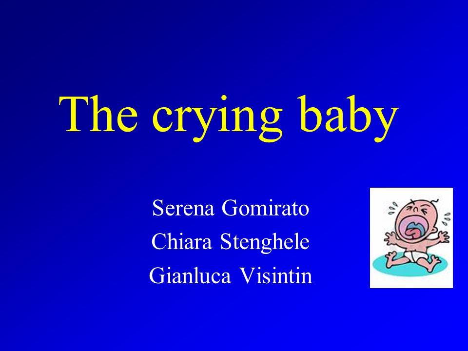 The crying baby Serena Gomirato Chiara Stenghele Gianluca Visintin