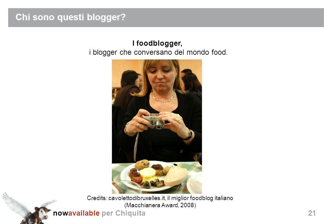 nowavailable per Chiquita21 Chi sono questi blogger.