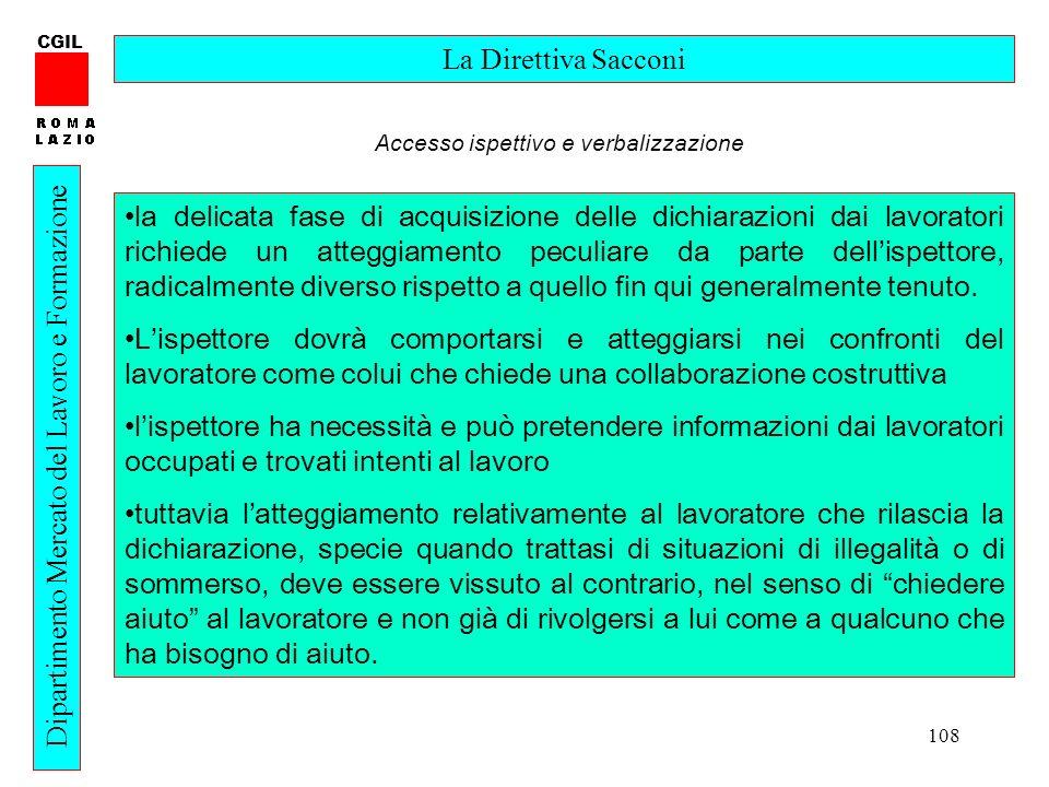 108 CGIL Dipartimento Mercato del Lavoro e Formazione La Direttiva Sacconi la delicata fase di acquisizione delle dichiarazioni dai lavoratori richied