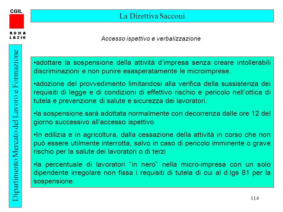 114 CGIL Dipartimento Mercato del Lavoro e Formazione La Direttiva Sacconi adottare la sospensione della attività dimpresa senza creare intollerabili