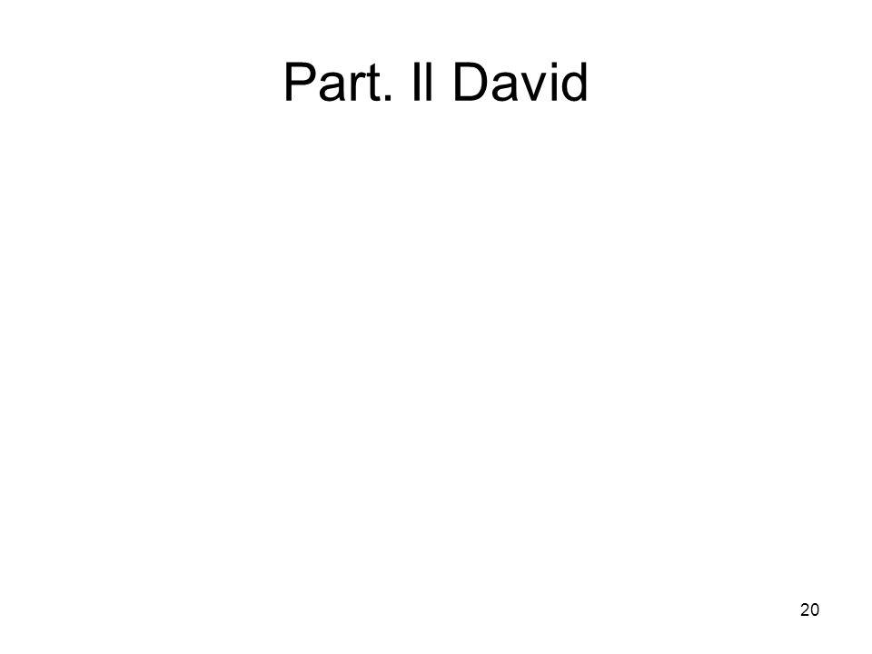 20 Part. Il David