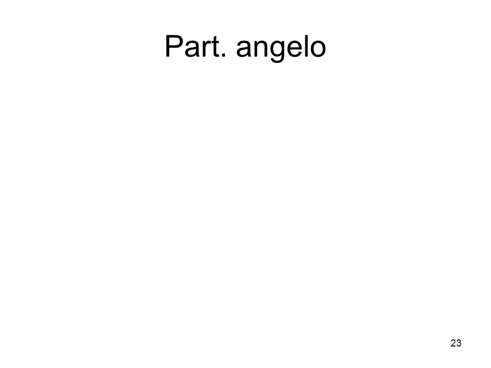 23 Part. angelo