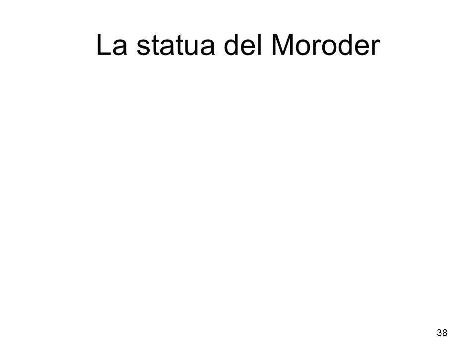 38 La statua del Moroder