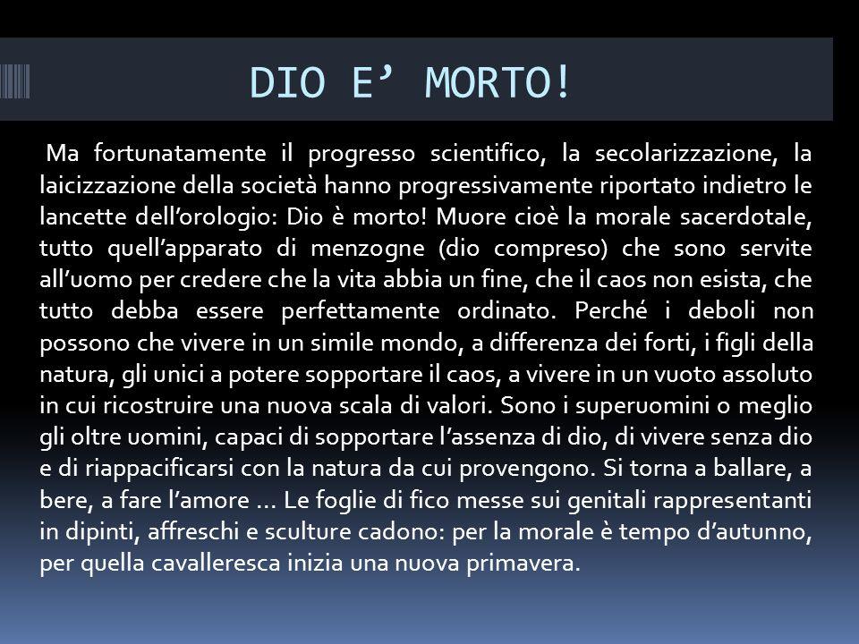 DIO E MORTO.