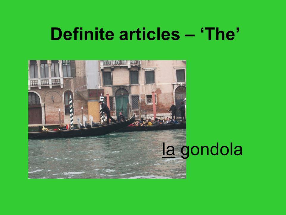 la gondola Definite articles – The