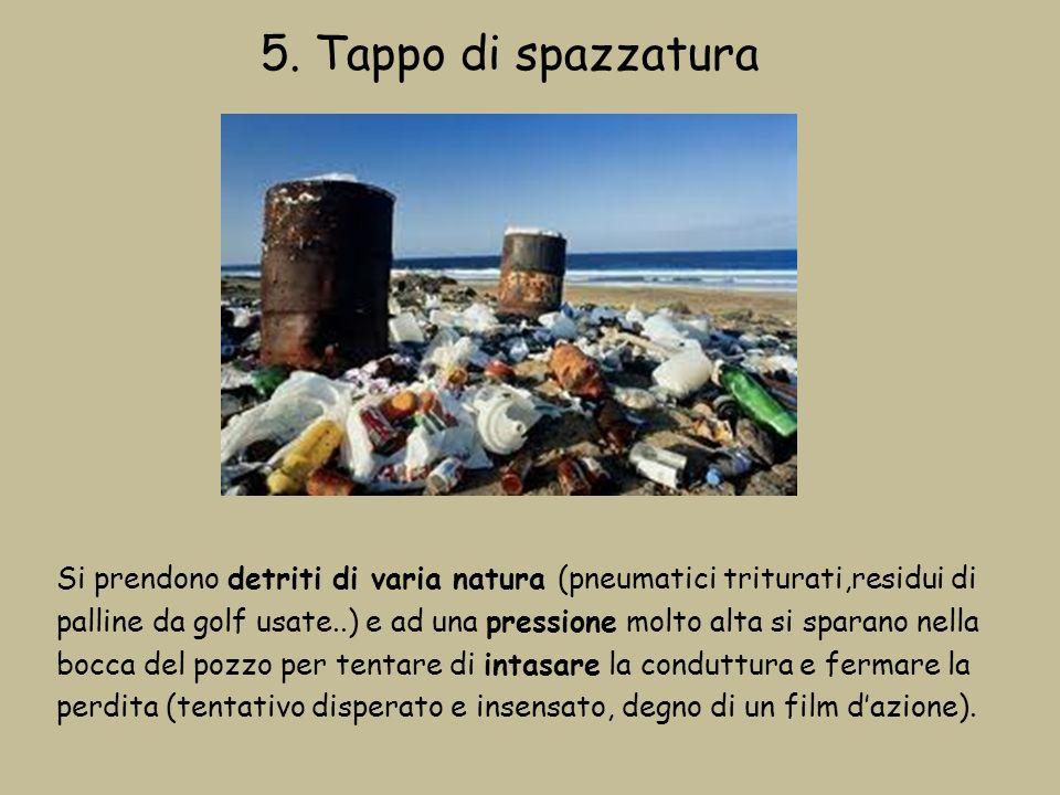 5. Tappo di spazzatura Si prendono detriti di varia natura (pneumatici triturati,residui di palline da golf usate..) e ad una pressione molto alta si