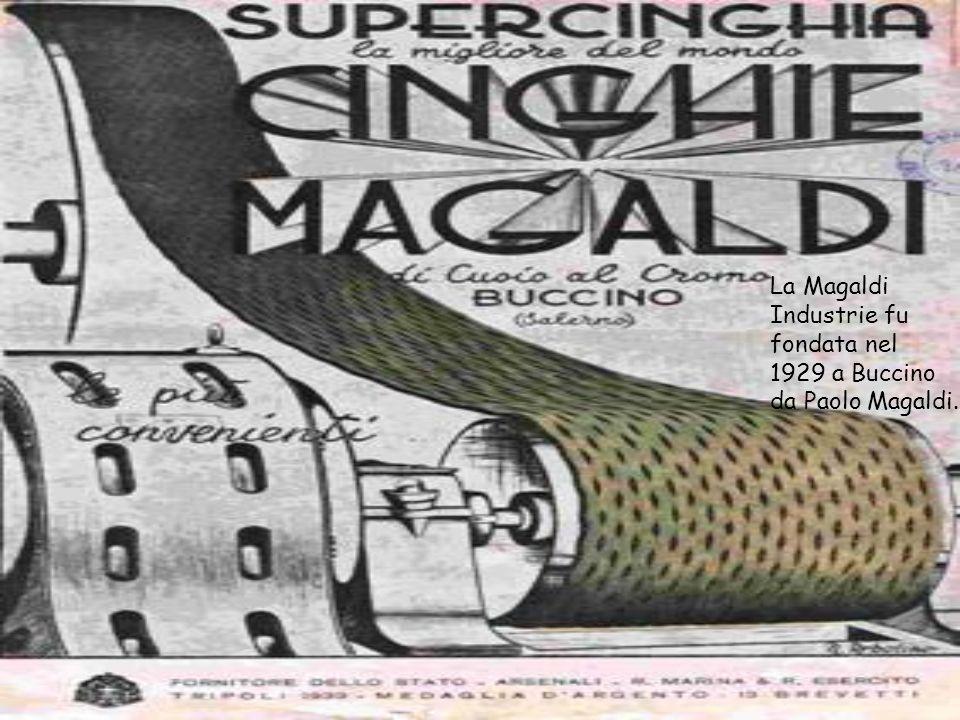 La Magaldi Industrie fu fondata nel 1929 a Buccino da Paolo Magaldi.