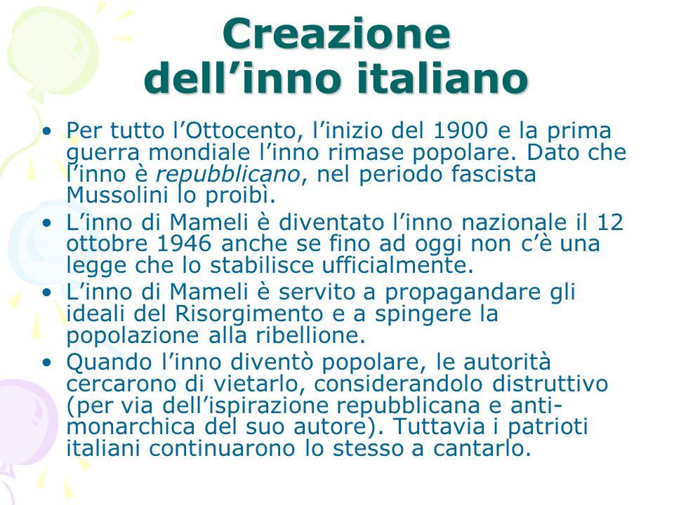 Creazione dellinno italiano Per tutto lOttocento, linizio del 1900 e la prima guerra mondiale linno rimase popolare. Dato che linno è repubblicano, ne