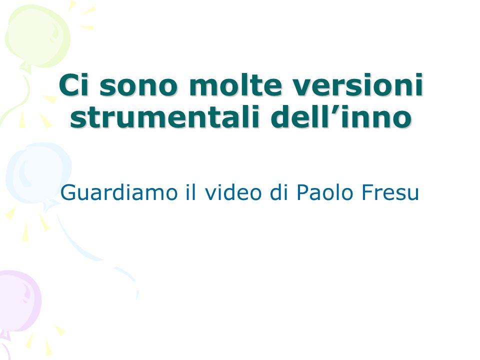 Ci sono molte versioni strumentali dellinno Guardiamo il video di Paolo Fresu