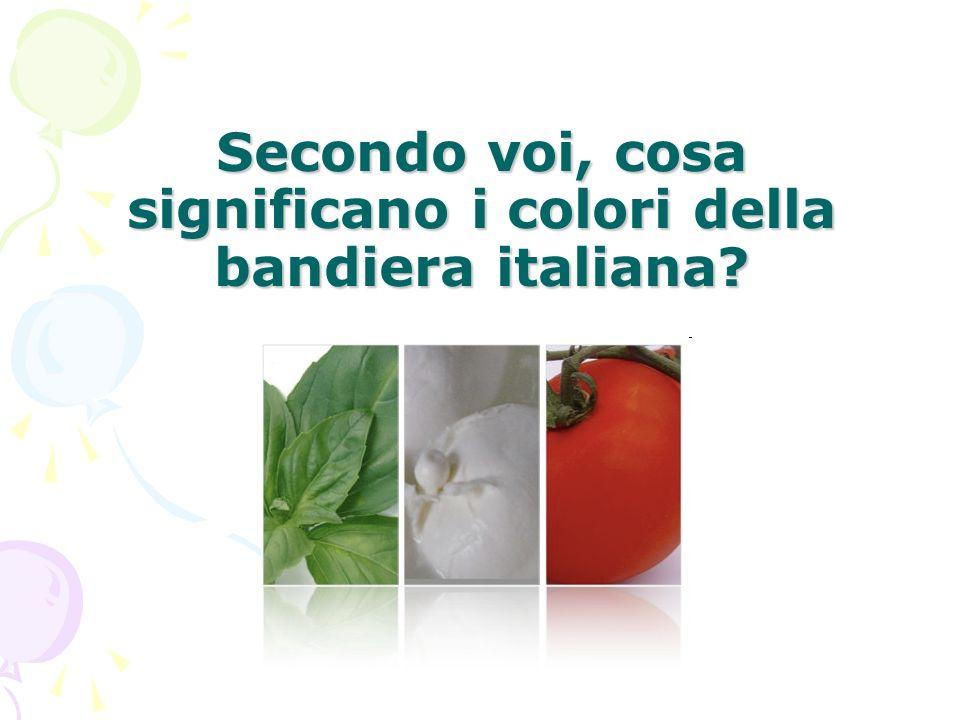 Secondo voi, cosa significano i colori della bandiera italiana?