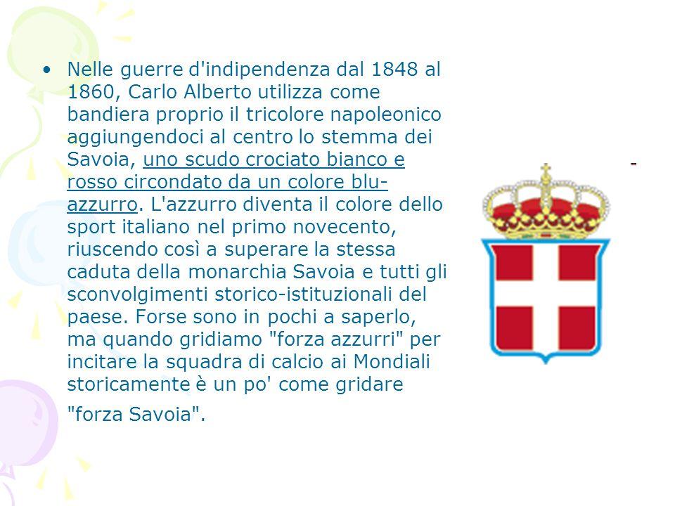 Nelle guerre d'indipendenza dal 1848 al 1860, Carlo Alberto utilizza come bandiera proprio il tricolore napoleonico aggiungendoci al centro lo stemma