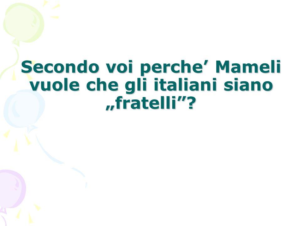 Secondo voi perche Mameli vuole che gli italiani siano fratelli?