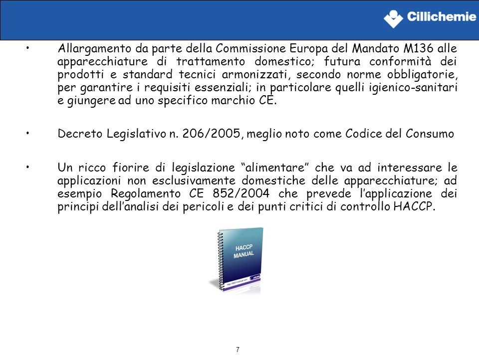 7 Allargamento da parte della Commissione Europa del Mandato M136 alle apparecchiature di trattamento domestico; futura conformità dei prodotti e stan
