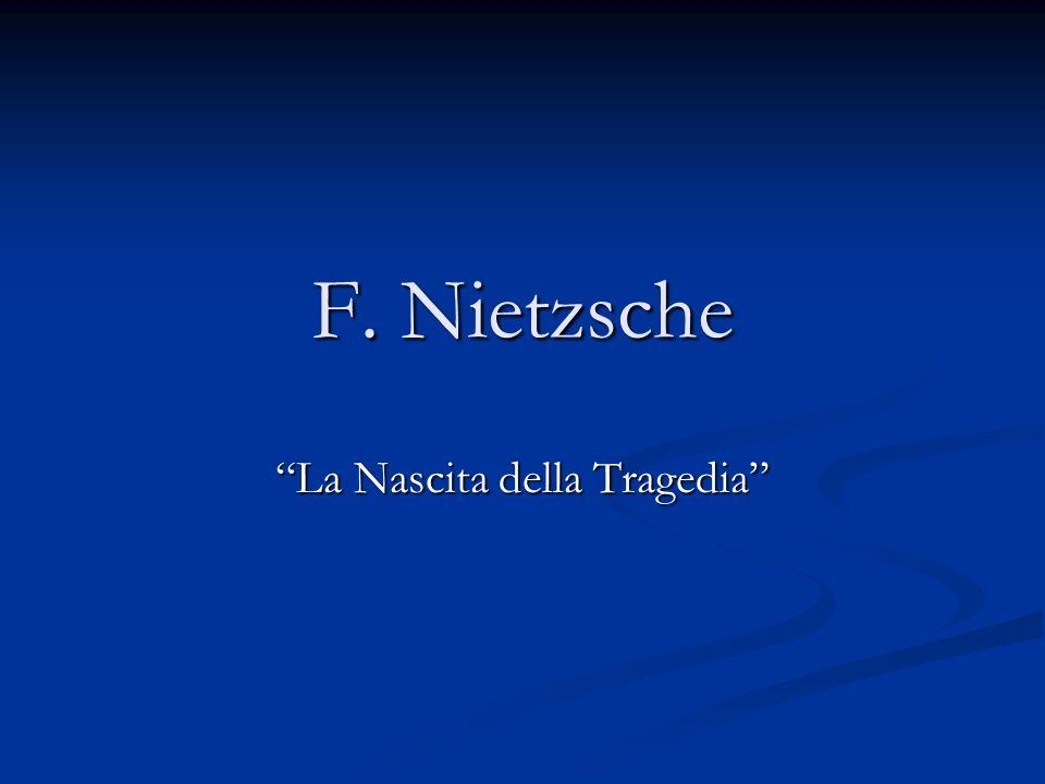 F. Nietzsche La Nascita della Tragedia