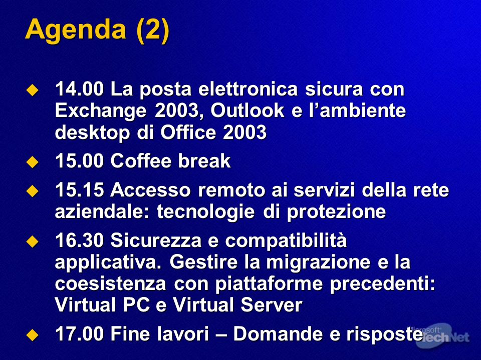 Agenda (2) 14.00 La posta elettronica sicura con Exchange 2003, Outlook e lambiente desktop di Office 2003 14.00 La posta elettronica sicura con Excha