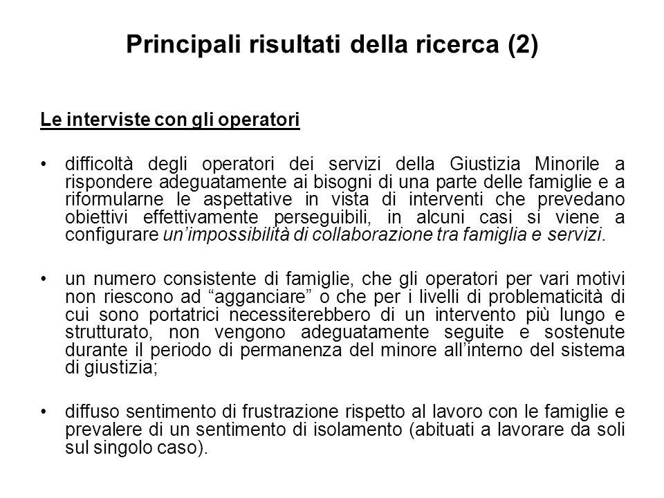 Principali risultati della ricerca (2) Le interviste con gli operatori difficoltà degli operatori dei servizi della Giustizia Minorile a rispondere ad