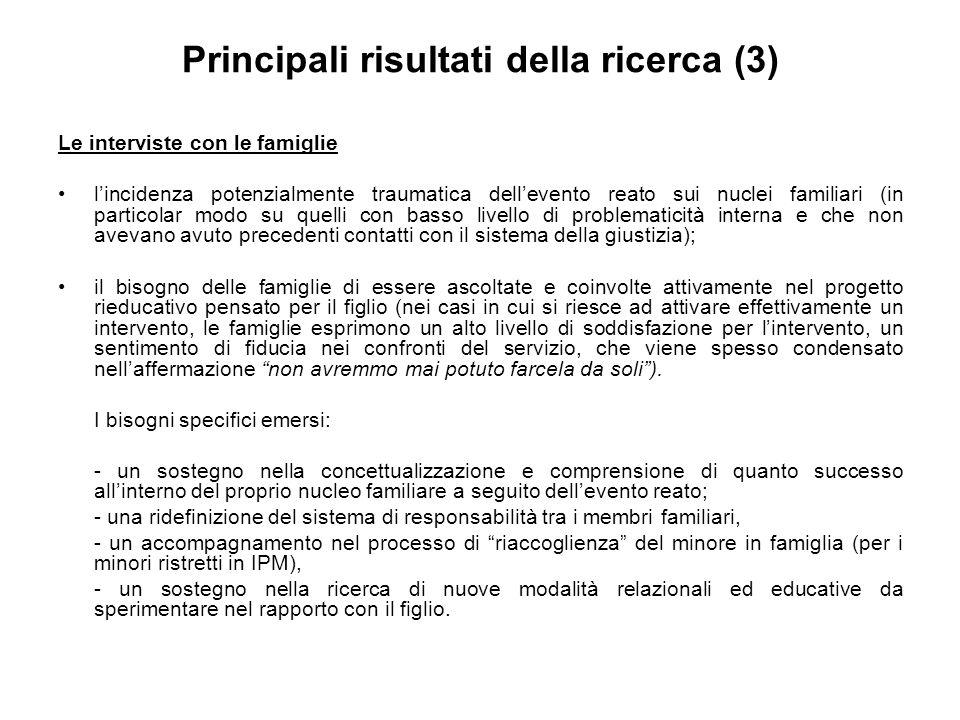 Principali risultati della ricerca (3) Le interviste con le famiglie lincidenza potenzialmente traumatica dellevento reato sui nuclei familiari (in pa