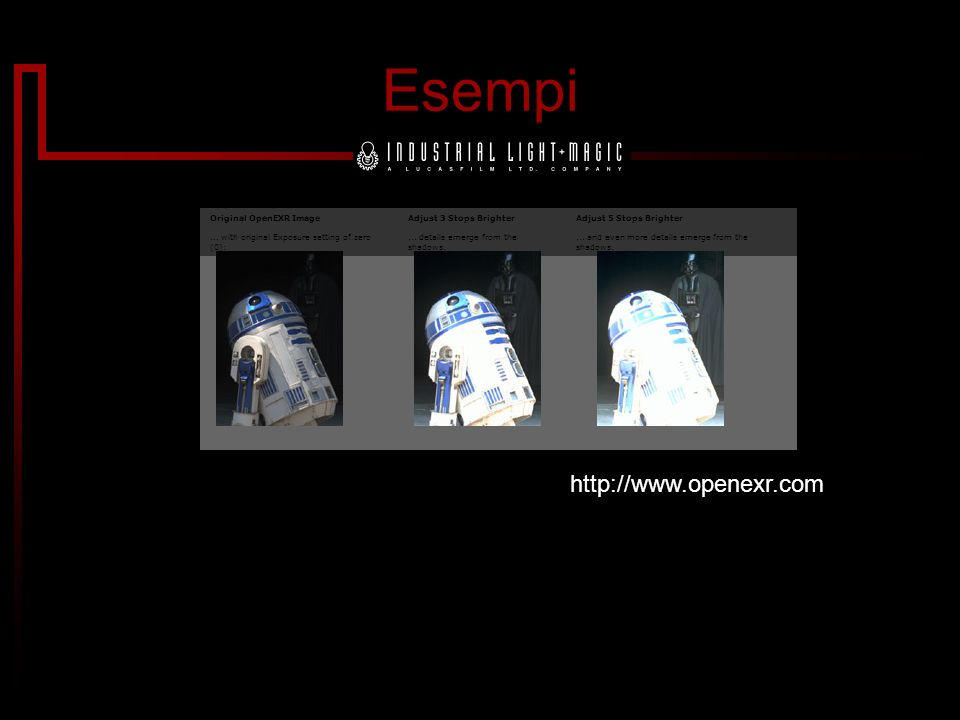 Esempi Original OpenEXR Image... with original Exposure setting of zero (0): Adjust 3 Stops Brighter... details emerge from the shadows. Adjust 5 Stop