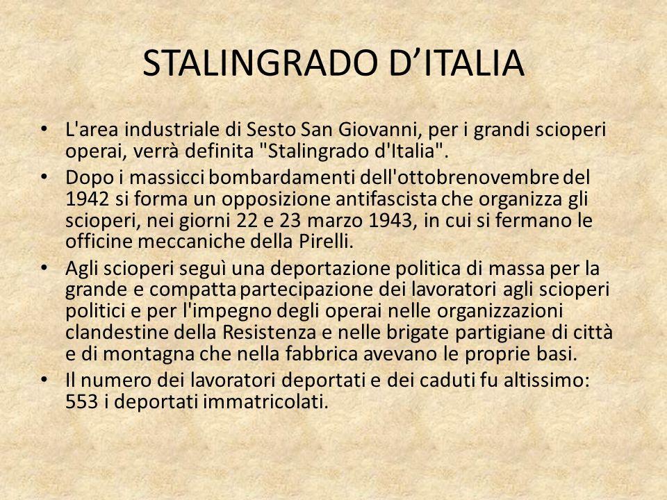 STALINGRADO DITALIA L'area industriale di Sesto San Giovanni, per i grandi scioperi operai, verrà definita