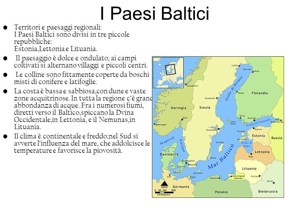 I Paesi Baltici Territori e paesaggi regionali: I Paesi Baltici sono divisi in tre piccole repubbliche: Estonia,Lettonia e Lituania. Il paesaggio è do