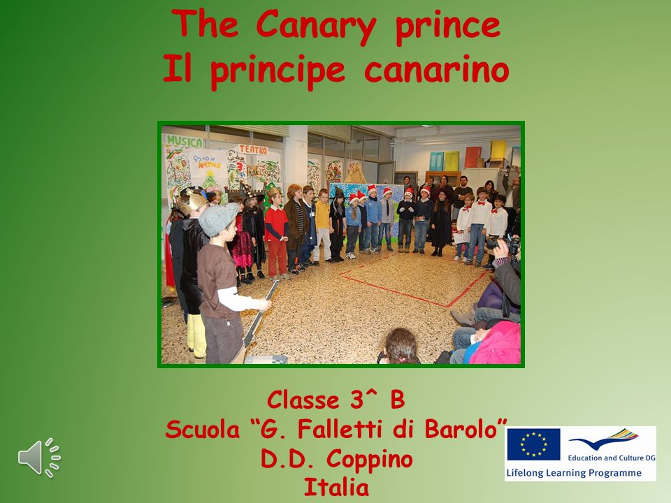 Now we want to show you a tale about italian tradition: The canarian prince.