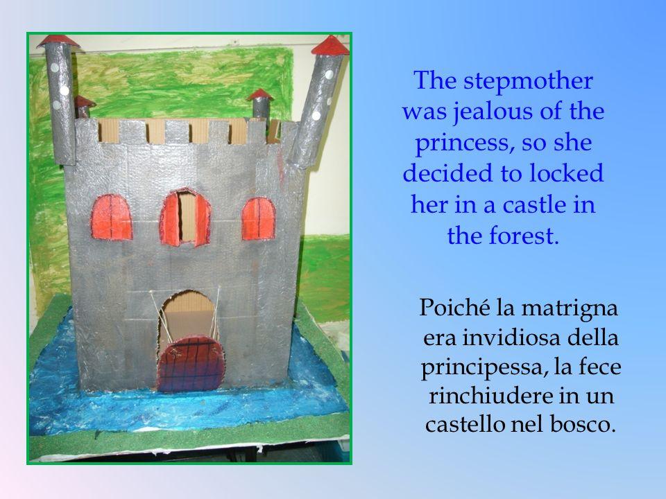 Poiché la matrigna era invidiosa della principessa, la fece rinchiudere in un castello nel bosco. The stepmother was jealous of the princess, so she d