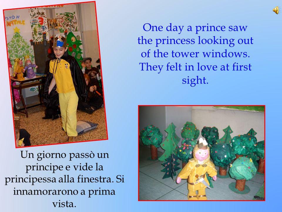 Un giorno passò un principe e vide la principessa alla finestra. Si innamorarono a prima vista. One day a prince saw the princess looking out of the t
