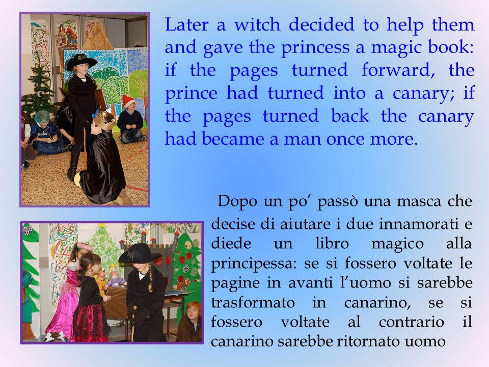 La principessa voltò le pagine del libro e il principe si trasformò in canarino, così poté volare dalla principessa.