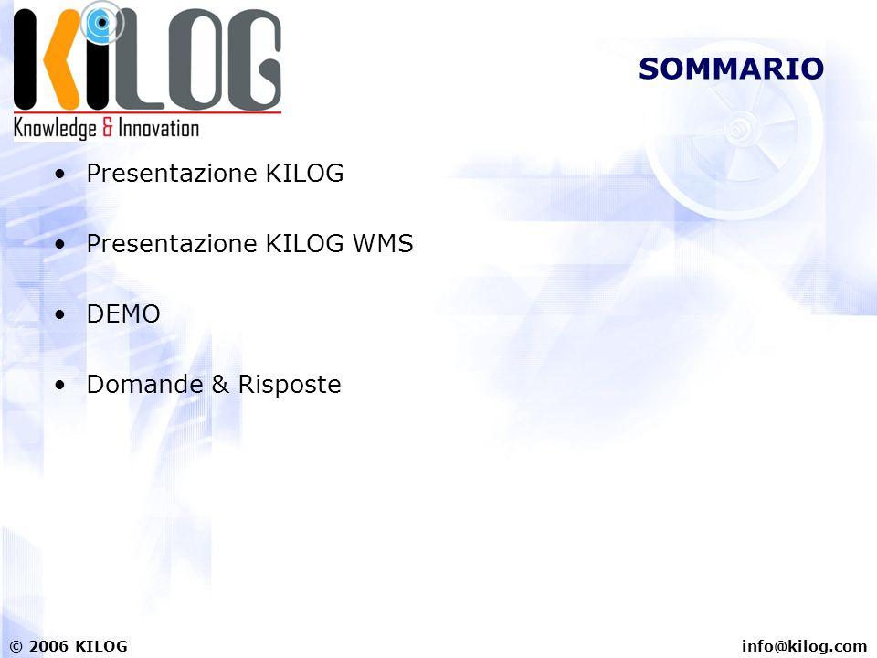 info@kilog.com© 2006 KILOG Missione La missione è di offrire ai nostri clienti il vantaggio competitivo delle tecnologie informatiche e della comunicazione che il progresso rende disponibili.