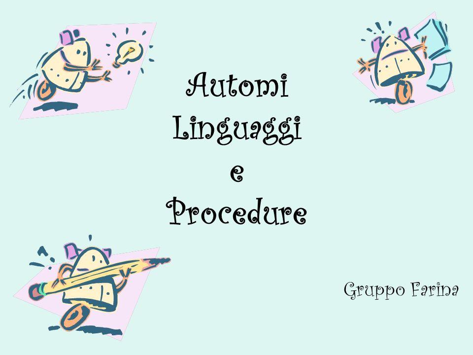 Automi Linguaggi e Procedure Gruppo Farina