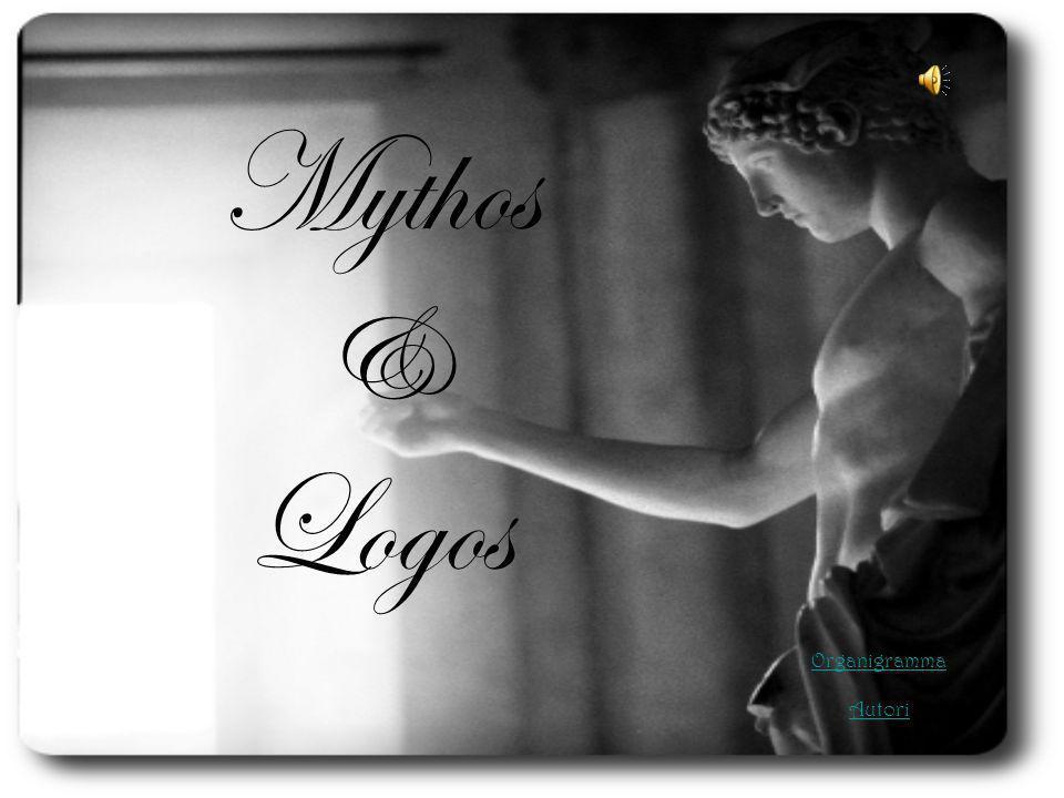 Mythos & Logos Etimologia Origine Mythos Il distacco del Logos Mythos nel mondo Greco Evoluzione storica Logos e Religione Differenze ed affinità