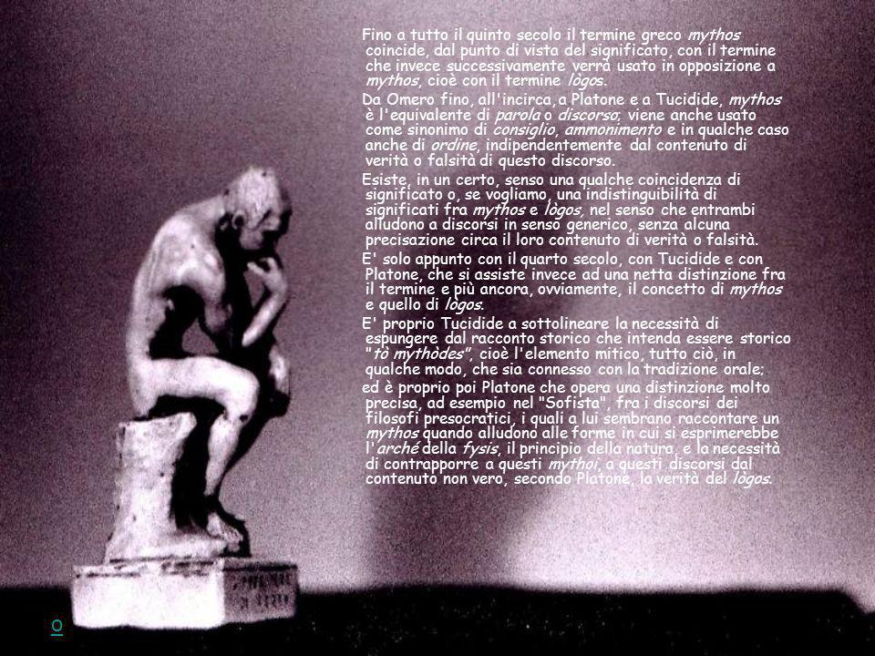 Il mythos accompagna tutto larco della civiltà greca.