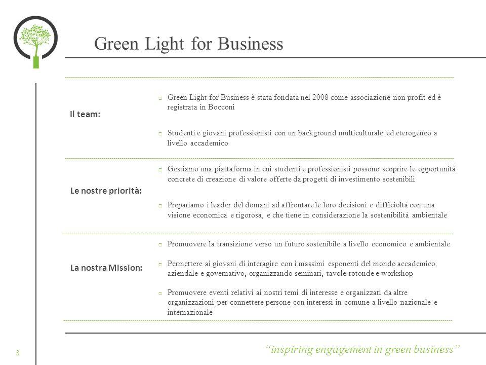inspiring engagement in green business 3 Green Light for Business Il team: Le nostre priorità: La nostra Mission: Green Light for Business è stata fon