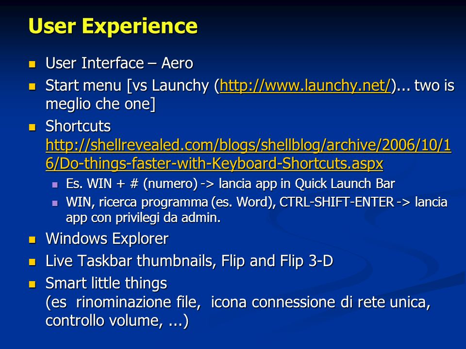 User Experience User Interface – Aero User Interface – Aero Start menu [vs Launchy (http://www.launchy.net/)...
