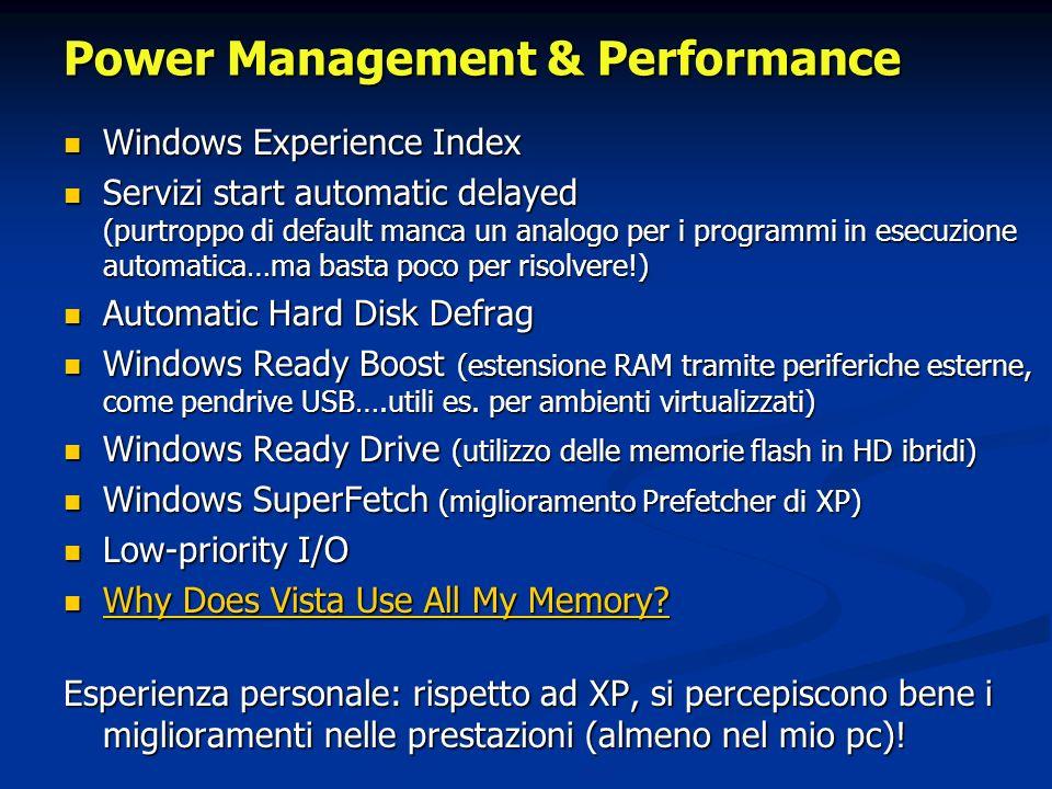 Power Management & Performance Windows Experience Index Windows Experience Index Servizi start automatic delayed (purtroppo di default manca un analog