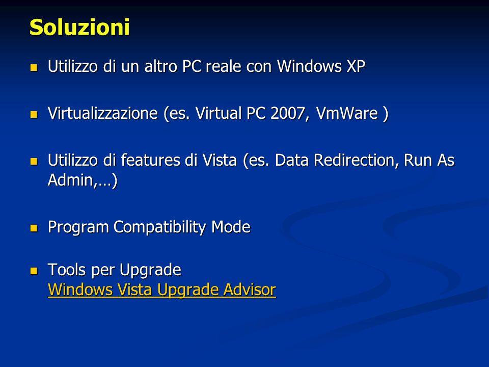 Soluzioni Utilizzo di un altro PC reale con Windows XP Utilizzo di un altro PC reale con Windows XP Virtualizzazione (es. Virtual PC 2007, VmWare ) Vi