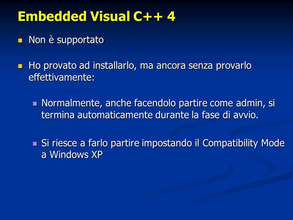 Embedded Visual C++ 4 Non è supportato Non è supportato Ho provato ad installarlo, ma ancora senza provarlo effettivamente: Ho provato ad installarlo,
