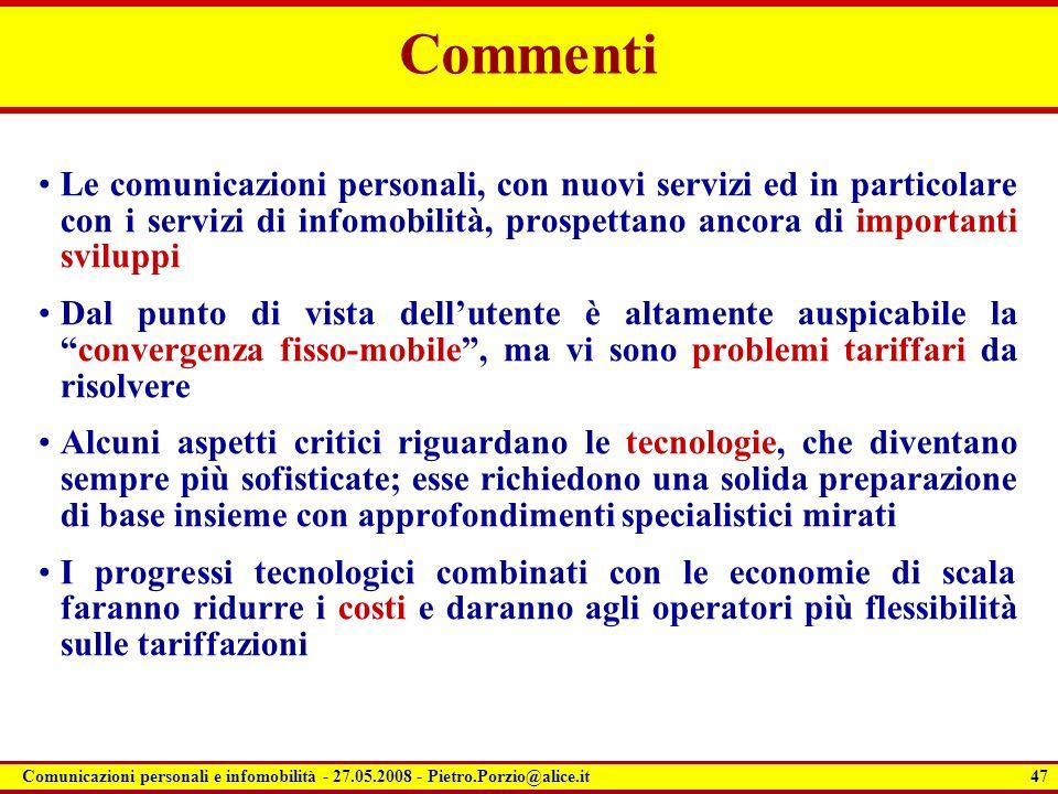 47 Comunicazioni personali e infomobilità - 27.05.2008 - Pietro.Porzio@alice.it Commenti Le comunicazioni personali, con nuovi servizi ed in particola