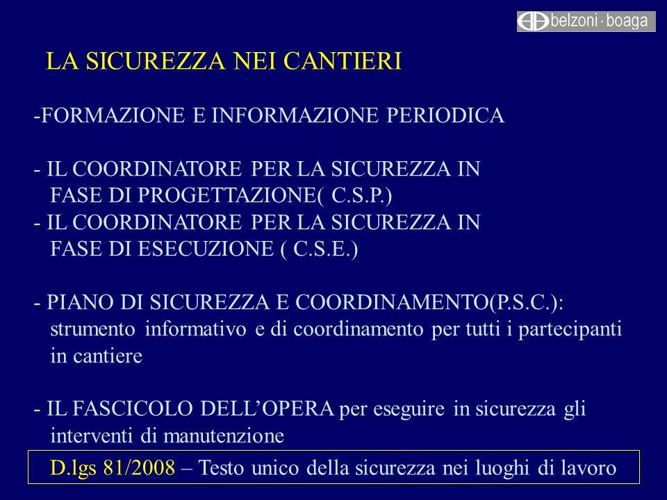 LA SICUREZZA NEI CANTIERI -FORMAZIONE E INFORMAZIONE PERIODICA - IL COORDINATORE PER LA SICUREZZA IN FASE DI PROGETTAZIONE( C.S.P.) - IL COORDINATORE