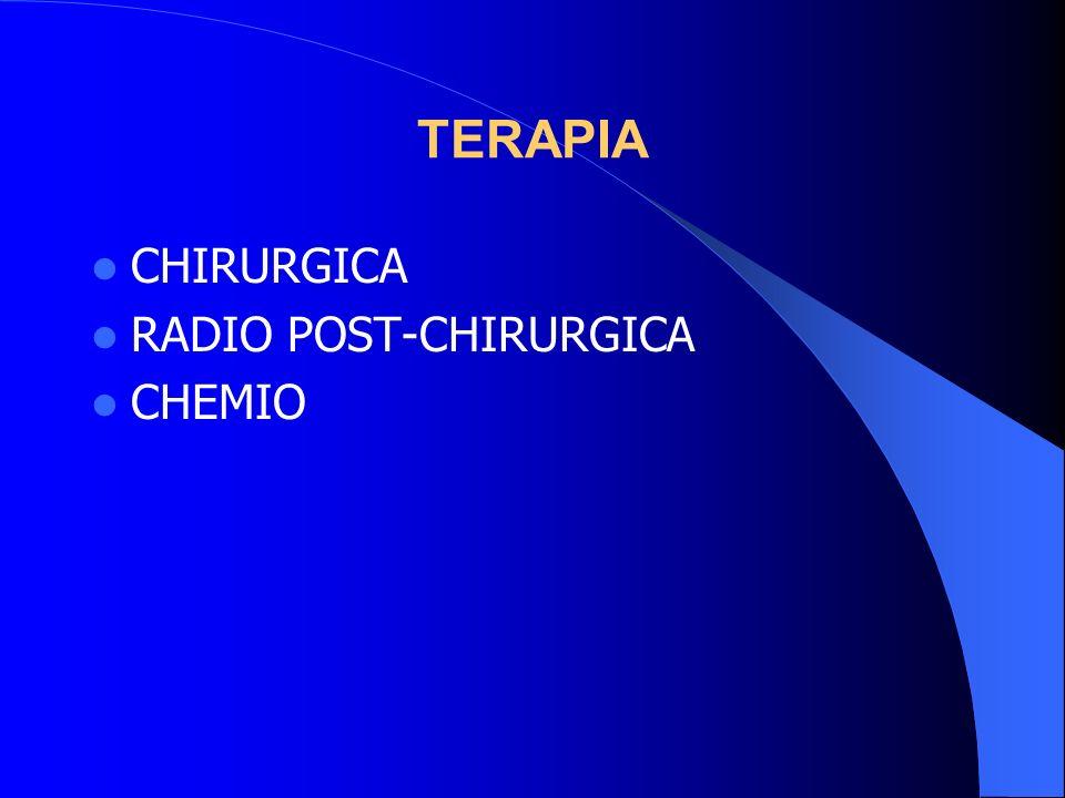 TERAPIA CHIRURGICA RADIO POST-CHIRURGICA CHEMIO
