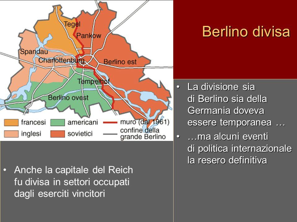Berlino divisa La divisione sia di Berlino sia della Germania doveva essere temporanea …La divisione sia di Berlino sia della Germania doveva essere t