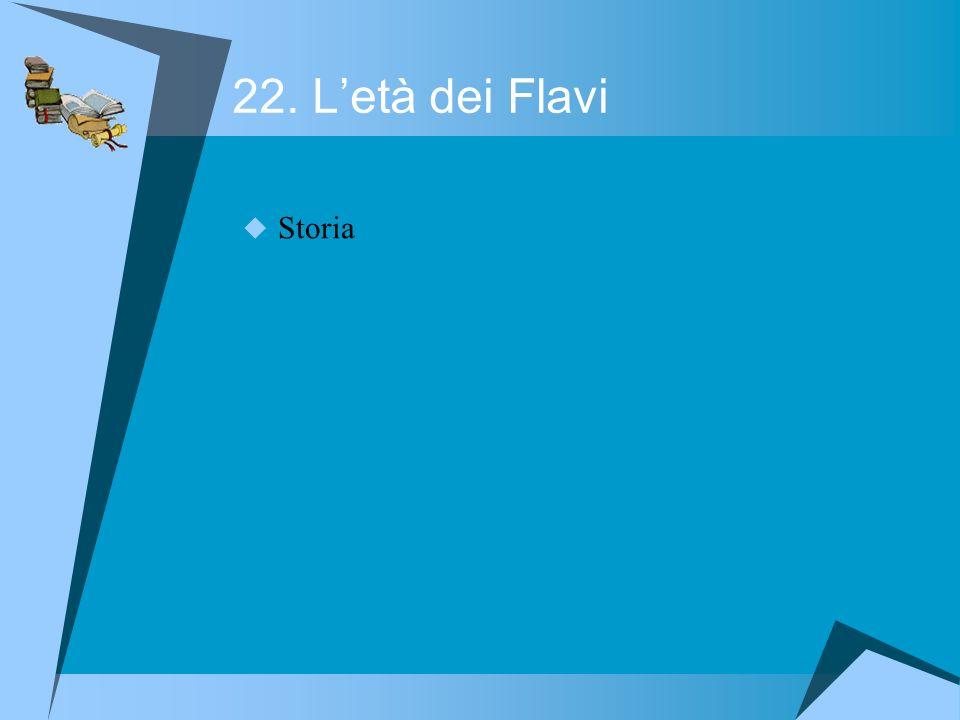 22. Letà dei Flavi Storia